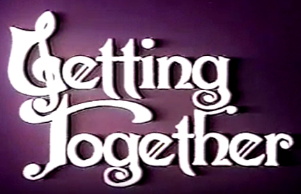 Getting Together Tv Series 19711972 Imdb