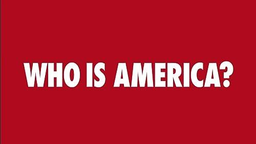 Who Is America: Season 1