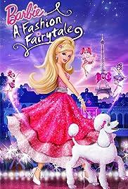 Barbie: A Fashion Fairytale(2010) Poster - Movie Forum, Cast, Reviews