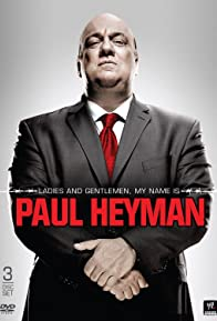 Primary photo for Ladies and Gentlemen, My Name Is Paul Heyman
