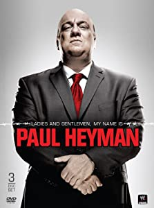 The Ladies and Gentlemen, My Name is Paul Heyman
