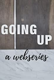 Going Up (a webseries) Poster