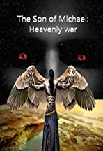 The Son of Michael: Heavenly War