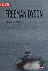 Movies on dvd Freeman Dyson: Space Dreamer by none [1280x768]