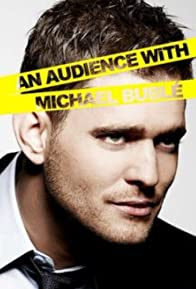 Primary photo for An Audience with Michael Bublé