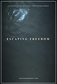 Primary photo for Escaping Freedom