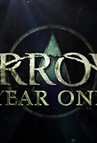 Primary photo for Arrow: Year One