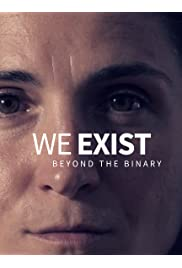We Exist: Beyond the Binary
