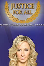 Justice for All with Judge Cristina Perez Poster - TV Show Forum, Cast, Reviews