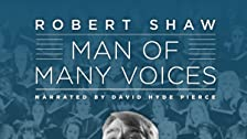 Robert Shaw - Man of Many Voices
