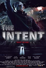 The Intent(2016) Poster - Movie Forum, Cast, Reviews