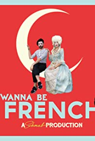 Primary photo for I Wanna be French