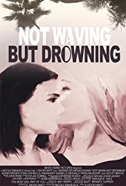 Not Waving But Drowning (2012) 720p