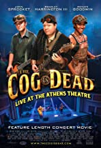 The Cog is Dead: Live at the Athens Theatre
