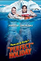 Hamish & Andy's 'Perfect' Holiday
