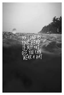 As Long As Your Head Is Not Cut Off You Can Wear a Hat