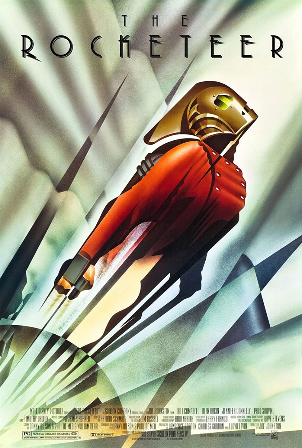 Rocketeer: Directed by Joe Johnston. With Billy Campbell, Jennifer Connelly, Alan Arkin, Timothy Dalton. A young pilot stumbles onto a prototype jetpack that allows him to become a high-flying masked hero.