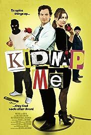 Kidnap Me Poster
