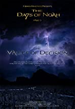 The Days of Noah Part 3: The Valley of Decision