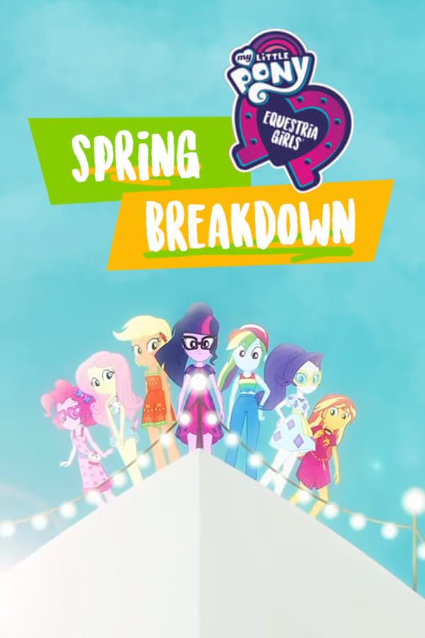 My Little Pony Equestria Girls Spring Breakdown Tv Movie 2019 Imdb
