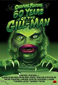 Primary photo for Creature Feature: 60 Years of the Gill-Man