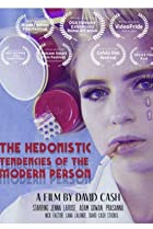 The Hedonistic Tendencies of the Modern Person (2017) Poster