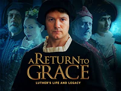 To download full movie A Return to Grace: Luther's Life and Legacy by Stephen McCaskell [2048x1536]