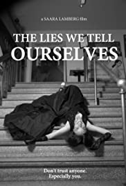 The Lies We Tell Ourselves Poster