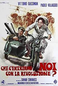 Che c'entriamo noi con la rivoluzione? (1972) Poster - Movie Forum, Cast, Reviews