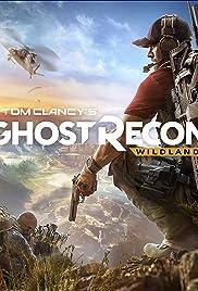 Ghost Recon: Wildlands (Video Game 2017) - IMDb