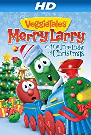 VeggieTales: Merry Larry and the True Light of Christmas (Video 2013 ...