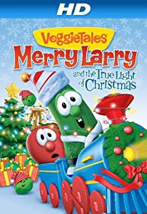 VeggieTales: Merry Larry and the True Light of Christmas by Mike Nawrocki
