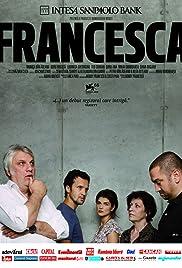 Francesca(2009) Poster - Movie Forum, Cast, Reviews