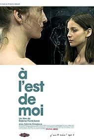 À l'est de moi (2008)