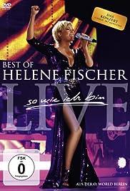 Helene Fischer: Best of Helene Fischer Live - So wie ich bin