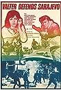 Walter Defends Sarajevo (1972) Poster