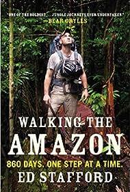 Ed Stafford in Walking the Amazon (2011)