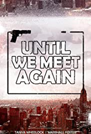 Until We Meet Again Poster