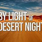 By Light of Desert Night (2019)