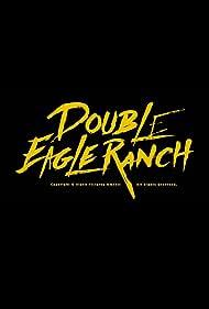 Double Eagle Ranch (2018)