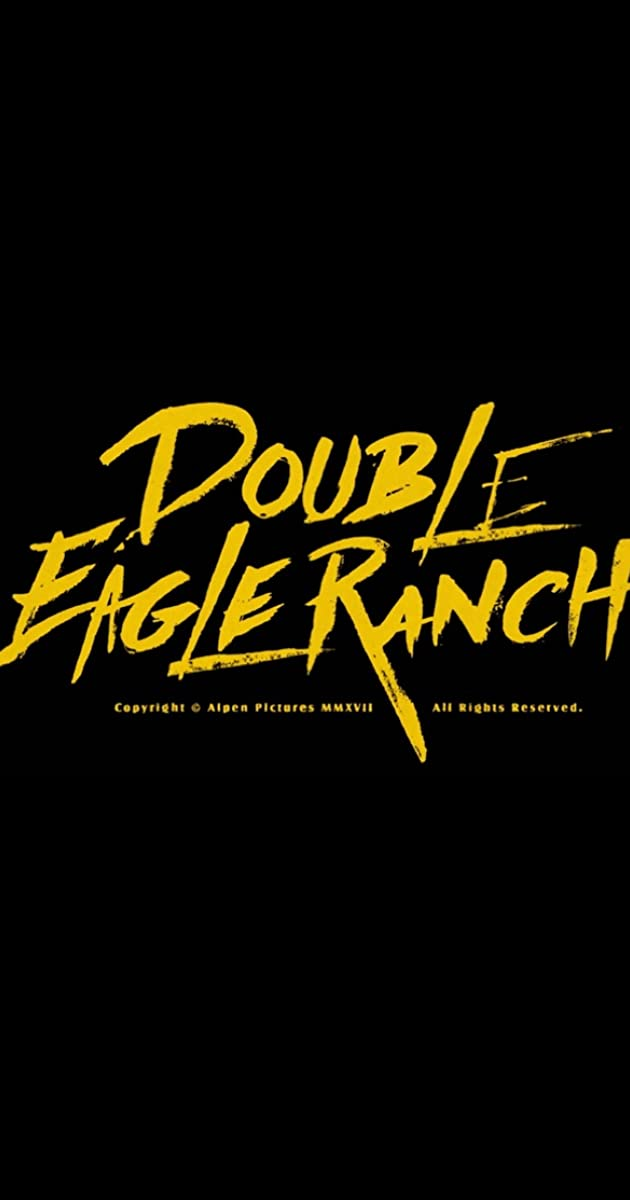 Double Eagle Ranch (2017) Subtitles