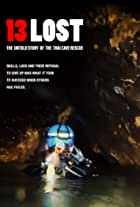 13 Lost: The Untold Story of the Thai Cave Rescue