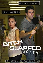 Bitch Slapped Again