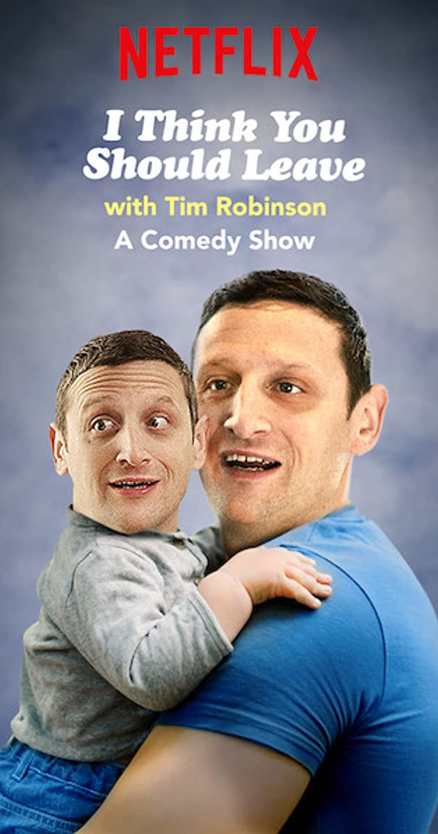 I Think You Should Leave with Tim Robinson (TV Series 2019