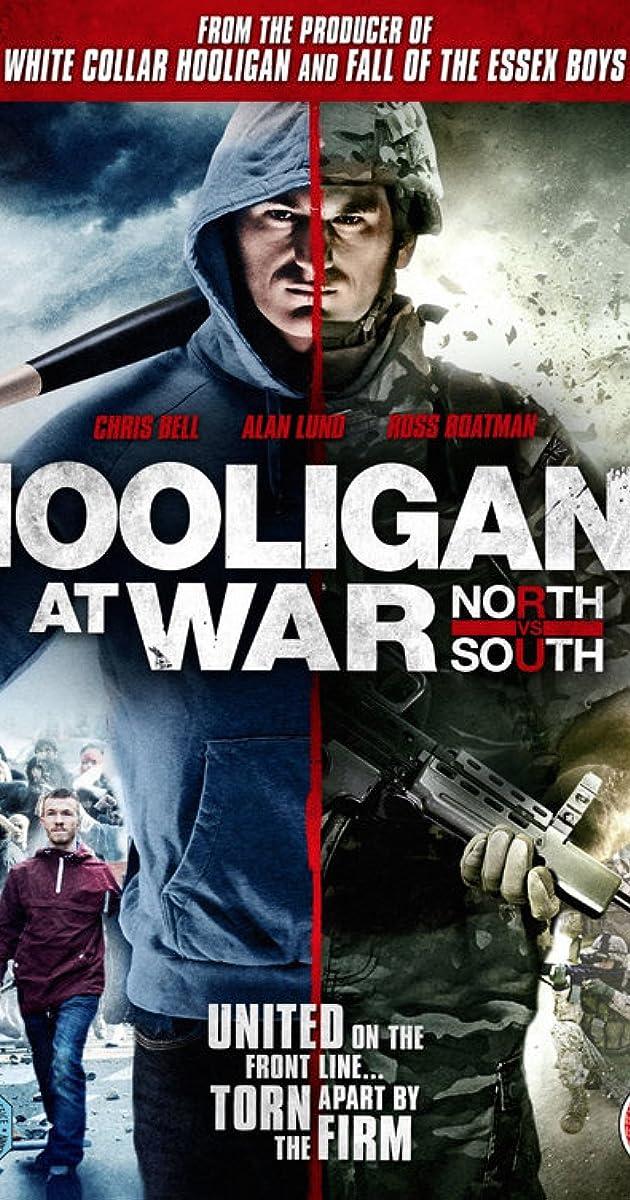 Hooligans at War: North vs  South (2015) - Full Cast & Crew