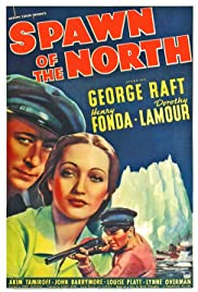 Spawn of the North(1938) Poster - Movie Forum, Cast, Reviews
