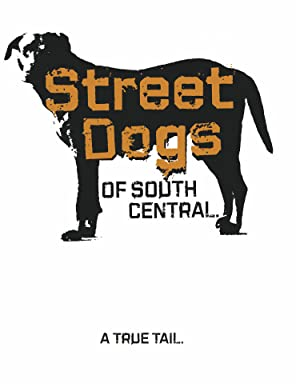 Where to stream Street Dogs of South Central