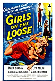 Girls on the Loose (1958) Poster - Movie Forum, Cast, Reviews
