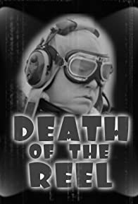 Primary photo for Death of the Reel