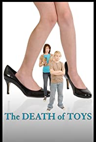 Primary photo for The Death of Toys